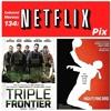 #134 - Netflix Pix: Triple Frontier & High Flying Bird