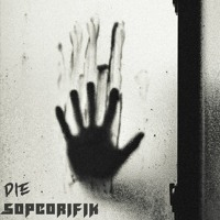 Sopcorifik - DIE