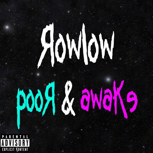 Poor and Awake (Prod. Angelvs & RowLow)