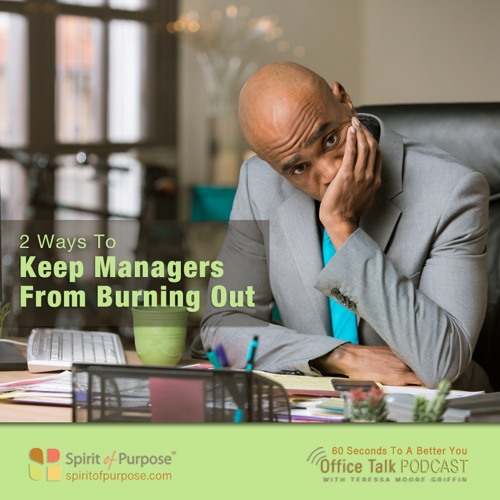 How to Keep Managers From Burning Out