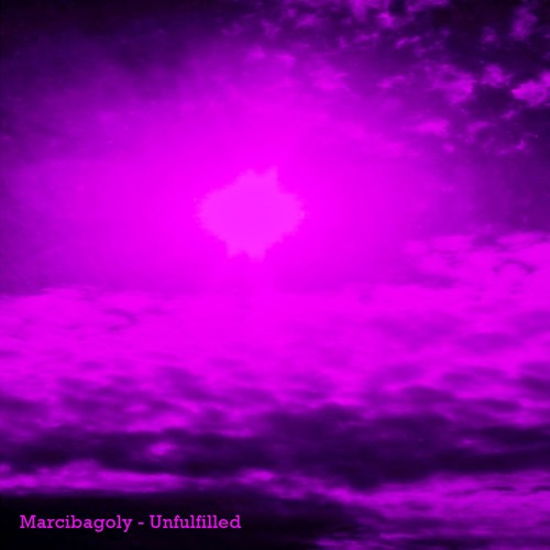 Marcibagoly - Unfulfilled