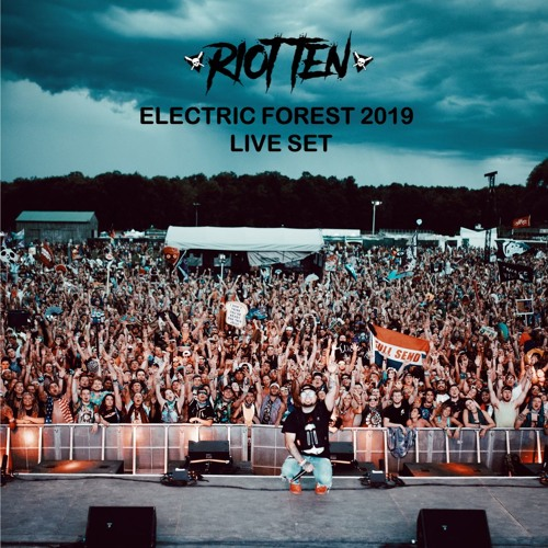 RIOT TEN - ELECTRIC FOREST 2019 (FULL SET)