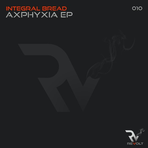 Integral Bread - Axphyxia EP Out 15/07/19