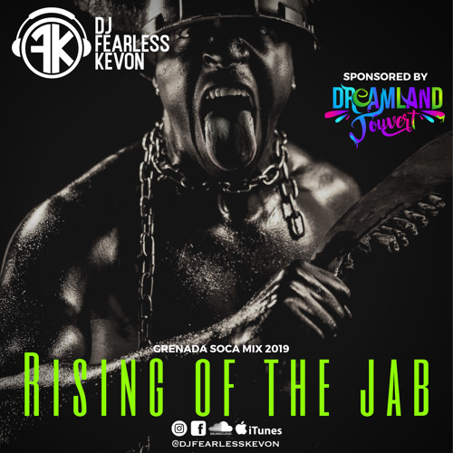 DJ FEARLESS KEVON - RISING OF THE JAB (2019 GND  POWER SOCA