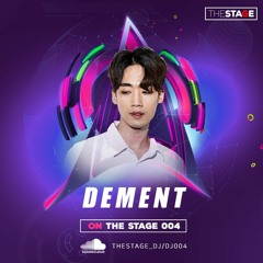 On The Stage 004 ::: DEMENT
