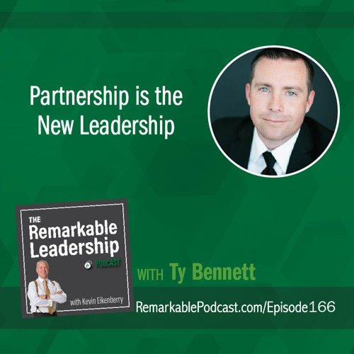 Partnership is the New Leadership with Ty Bennett