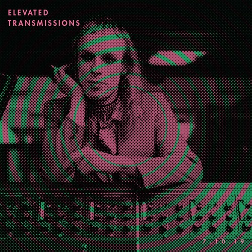 Al Lover's ELEVATED TRANSMISSIONS | 07.10.19