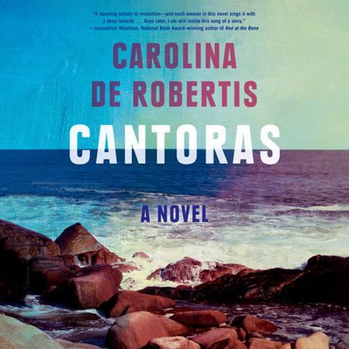 Cantoras by Carolina De Robertis, read by Carolina De Robertis
