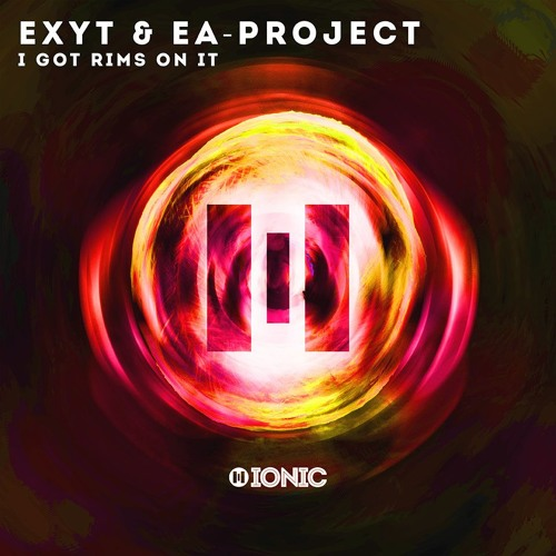 EXYT & EA - PROJECT - I Got Rims On It (Preview)