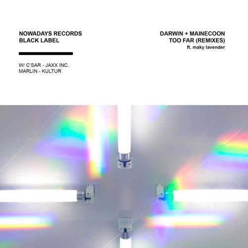 Darwin X Mainecoon - Too Far Feat Maky Lavender (Csar Remix)