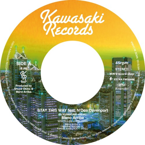 STAY THIS WAY feat. N'Dea Davenport (DJ KAWASAKI 45Edit)/ Mano Arriba