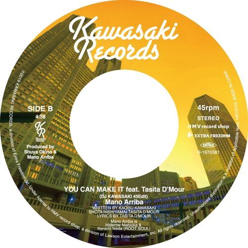 YOU CAN MAKE IT feat. Tasita D'Mour (DJ KAWASAKI 45Edit)/ Mano Arriba