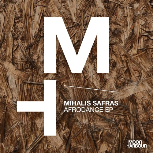 Mihalis Safras - Afrodance EP (MHD069) by Moon Harbour on