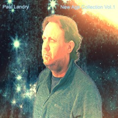 Closing Eyes   Paul Landry   New Age Music   Under A Canopy of Stars