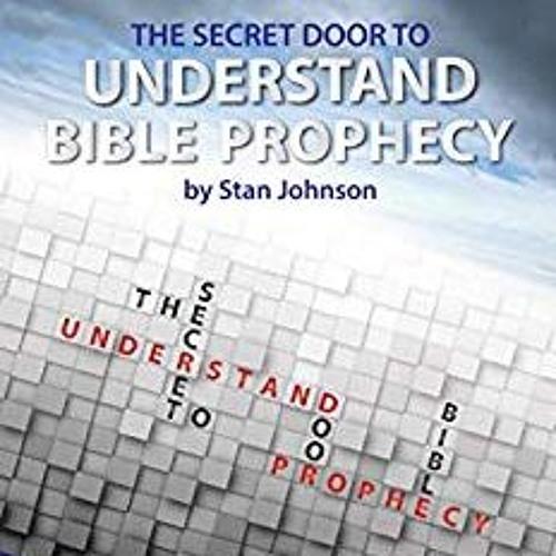 Episode 6514 - The Secret Door to Understand Bible Prophecy - Stan Johnson
