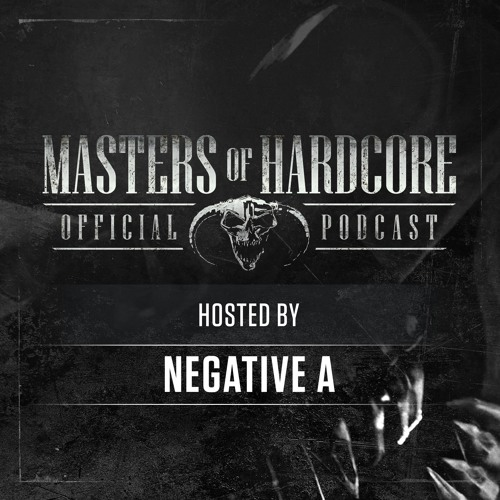Negative A - Masters of Hardcore Podcast 213 (2019)