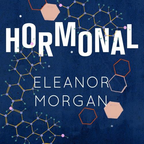 Hormonal by Eleanor Morgan (Audiobook extracts)