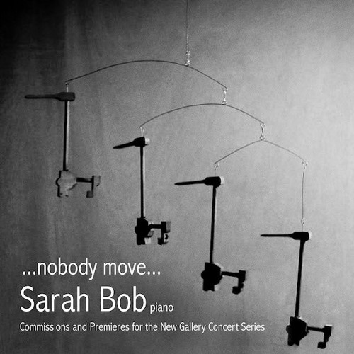 """Sampler from """"...nobody move... : Commissions and Premieres for the New Gallery Concert Series"""""""