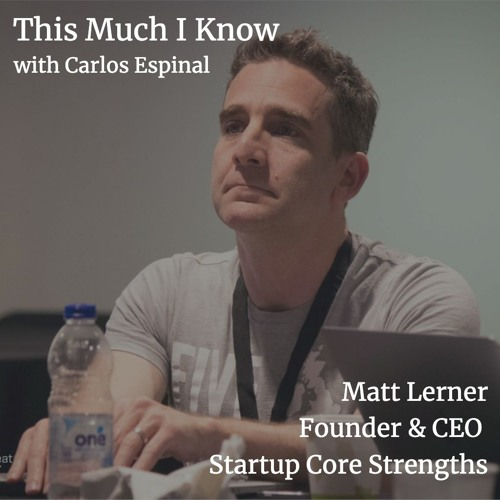 Matt Lerner, founder & CEO of Startup Core Strengths, on the importance of growth marketing