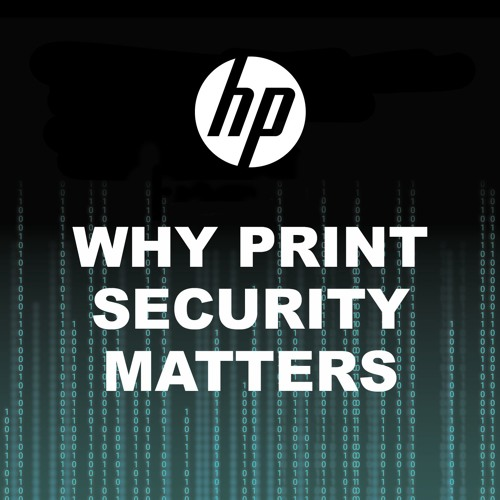 "Why Print Security Matters: What Is a ""Self-Healing"" Printer?"
