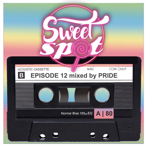 Sweet Spot Radio: Ep. 12 mixed by Pride