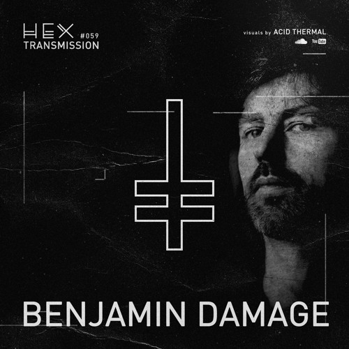 HEX Transmission #059 - Benjamin Damage