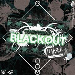 BLACKOUT w/ DyS