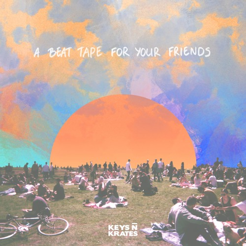 A Beat Tape For Your Friends