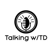 Talking w/ TD: Emory Hunt and Travis Haney (7/10/19)