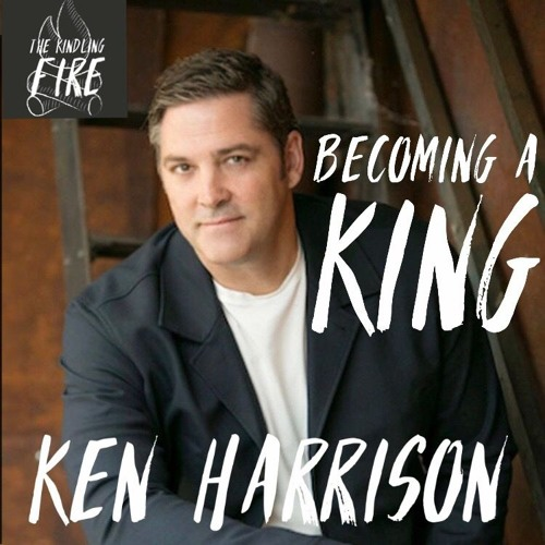 Becoming A King- Ken Harrison