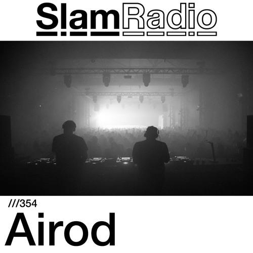 #SlamRadio - 354 - Airod