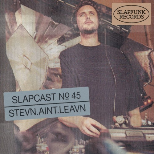 stevn.aint.leavn - SLAPCAST045