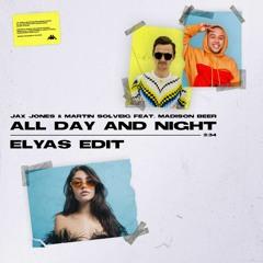Jax Jones & Martin Solveig - All Day And Night (feat. Madison Beer) [Elyas Edit]