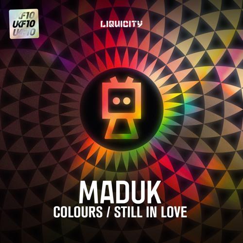 Maduk - Colours / Still In Love [UKF10 x Liquicity]
