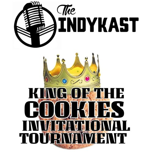 IndyKast S6:E247 - King of the Cookies Tournament Part 1