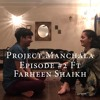 Project Manchala Episode 2 | What It Means To Be An Artist Ft Farheen Shaikh