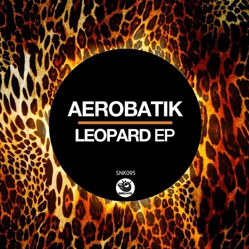 Aerobatik - Leopard (Original Mix) - SNK095