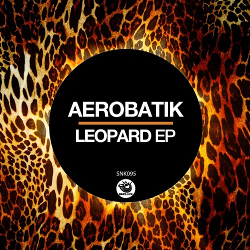 Aerobatik - Leopard Ep - SNK095