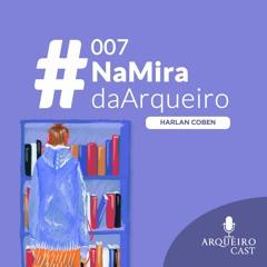 007 | #NaMiraDaArqueiro - Harlan Coben