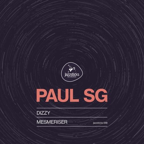 Paul SG - Dizzy / Mesmeriser 2019 [EP]