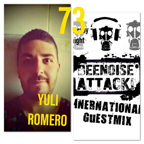 Beenoise Attack International Guestmix Ep. 73 With Yuli Romero