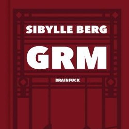 Irmgard Lumpini - Sibylle Berg - GRM: Brainfuck