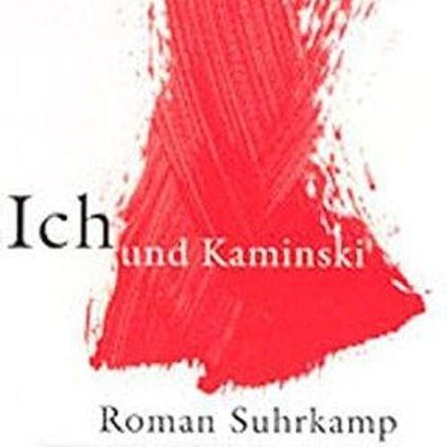 Anne Findeisen - Daniel Kehlmann - Ich und Kaminski