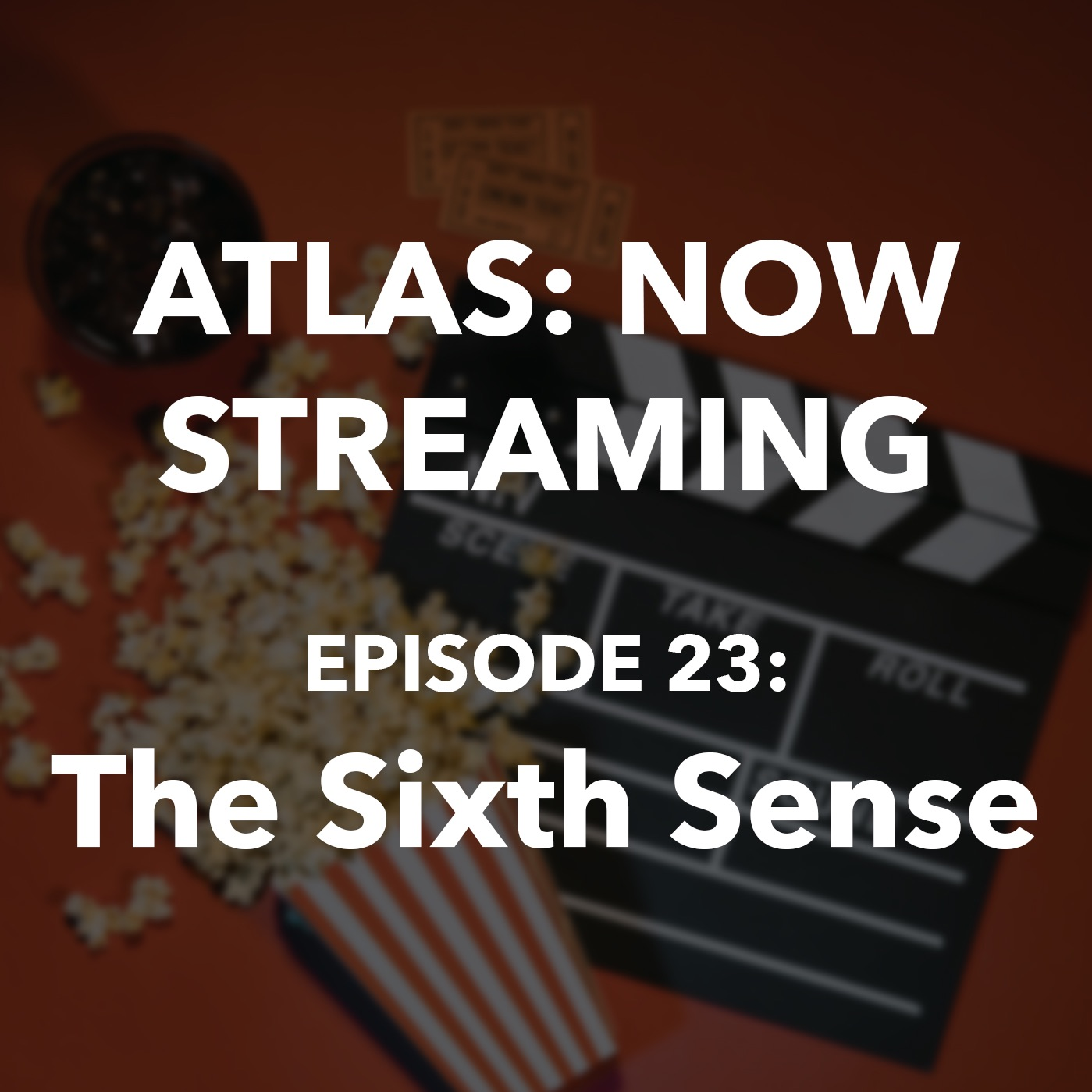 Atlas: Now Streaming Ep 23 - The Sixth Sense