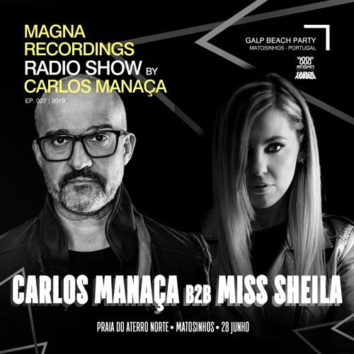 Magna Recordings Radio Show By Carlos Manaça #27 2019   Galp Beach Party [Porto] Portugal