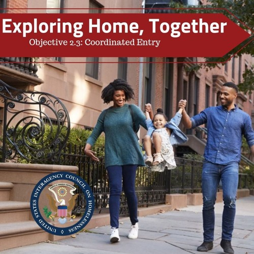 Exploring Home, Together: Objective 2.3 Coordinated Entry