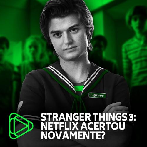 Stranger Things 3: saiba o que achamos da 3ª temporada - Podcast Minha Série #13