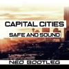 Capital Cities - Safe And Sound (Neo Bootleg) Free Download