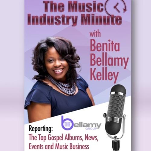 Music Industry Minute w/Benita Bellamy Kelley - Christian News & Entertainment Radio Segment