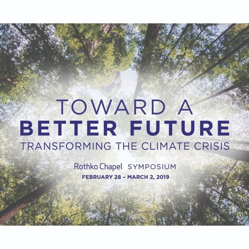 2019 Symposium — Toward a Better Future: Transforming the Climate Crisis